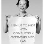 smile-because-I-am-overwhelmed