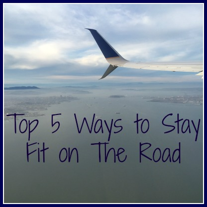 how to stay fit on the road